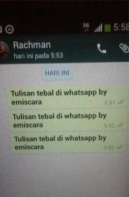 Bagaimana Cara Bikin Tulisan Tebal dan Miring Di WhatsApp?
